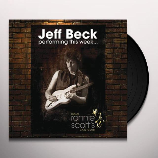 Jeff Beck PERFORMING THIS WEEK: LIVE AT RONNIE SCOTT'S JAZZ (Vinyl)