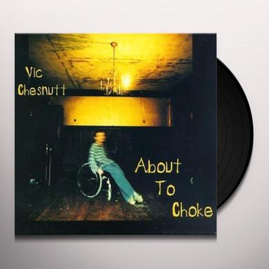 Vic Chesnutt ABOUT TO CHOKE Vinyl Record - 180 Gram Pressing