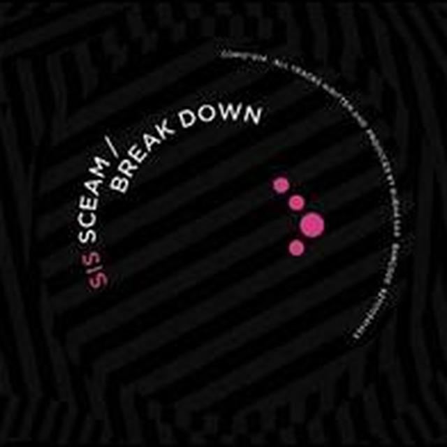 Sis SCEAM / BREAK DOWN Vinyl Record