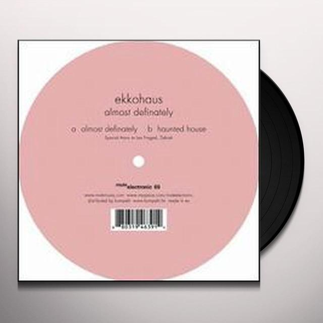 Ekkohaus ALMOST DEFINATELY (EP) Vinyl Record