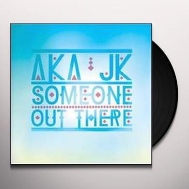 Aka Jk SOMEONE OUT THERE (EP) Vinyl Record