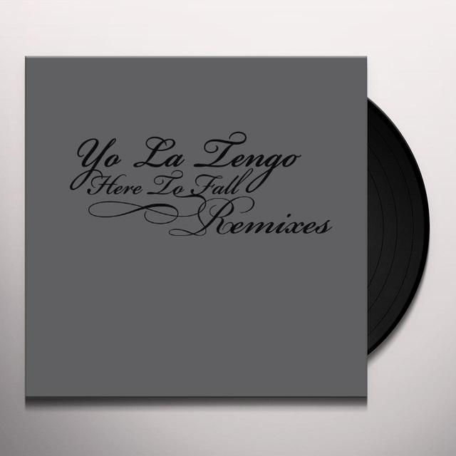 Yo La Tengo HERE TO FALL REMIXES Vinyl Record
