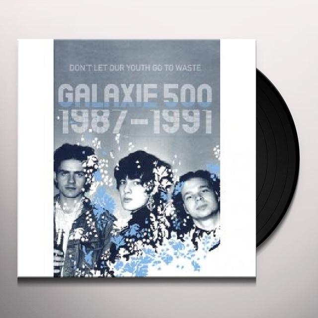 Galaxie 500 DON'T LET OUR YOUTH GO TO WASTE Vinyl Record