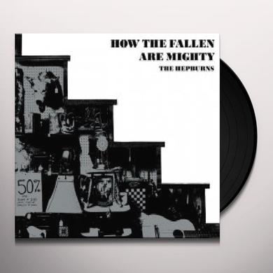 Hepburns HOW THE FALLEN ARE MIGHTY Vinyl Record