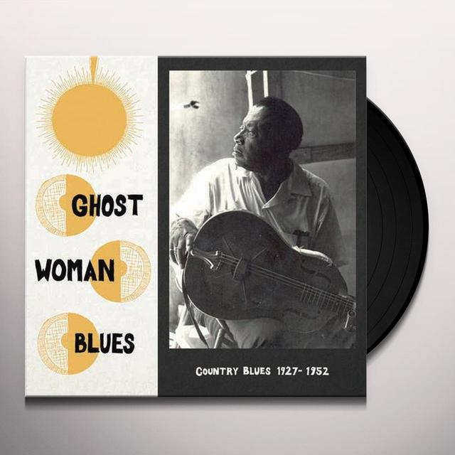 GHOST WOMAN BLUES-COUNTRY BLUES 1927-1952 / VAR Vinyl Record