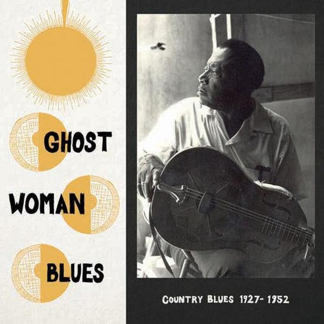 GHOST WOMAN BLUES-COUNTRY BLUES 1927-1952 / VAR Vinyl Record