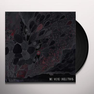 WE WERE SKELETONS Vinyl Record