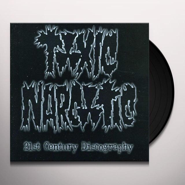 Toxic Narcotic 21ST CENTURY DISCOGRAPHY (Vinyl)