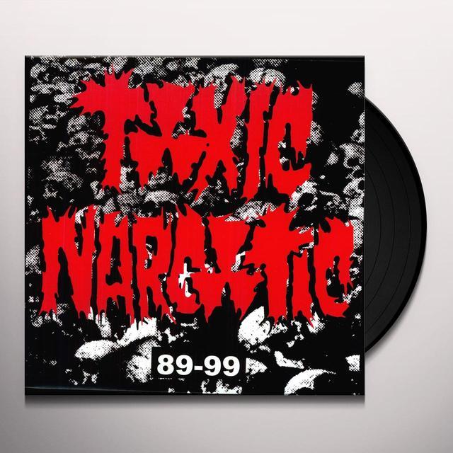 Toxic Narcotic 89-99 Vinyl Record