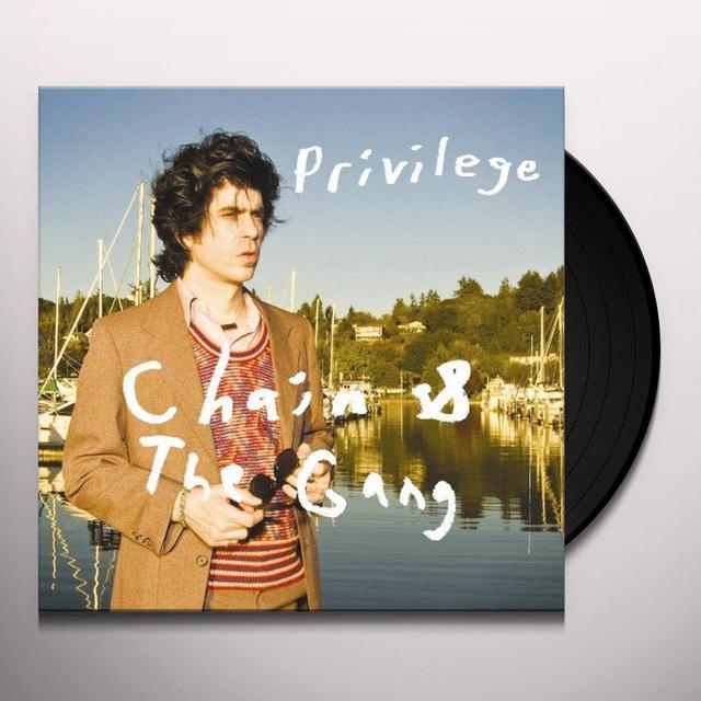 Chain & The Gang I'VE GOT: PRIVILEGE Vinyl Record