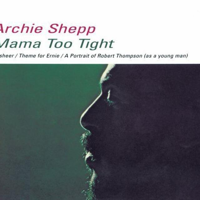 Archie Shepp MAMA TOO TIGHT Vinyl Record