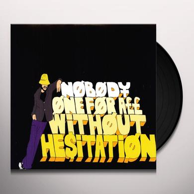Nobody ONE FOR ALL WITHOUT HESITATION Vinyl Record