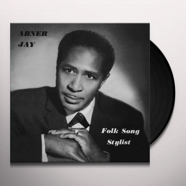 Abner Jay FOLK SONG STYLIST Vinyl Record