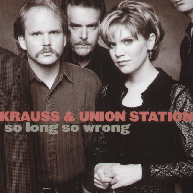 Alison Krauss and the Union Station  SO LONG SO WRONG Vinyl Record