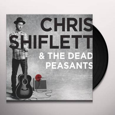 CHRIS SHIFLETT & DEAD PEASANTS Vinyl Record