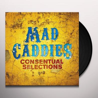 Mad Caddies CONSENTUAL SELECTIONS Vinyl Record