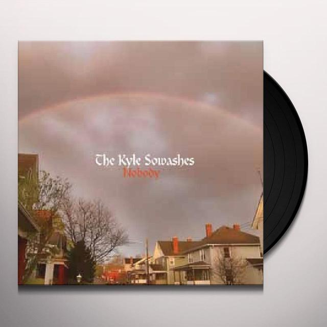 The Kyle Sowashes NOBODY Vinyl Record