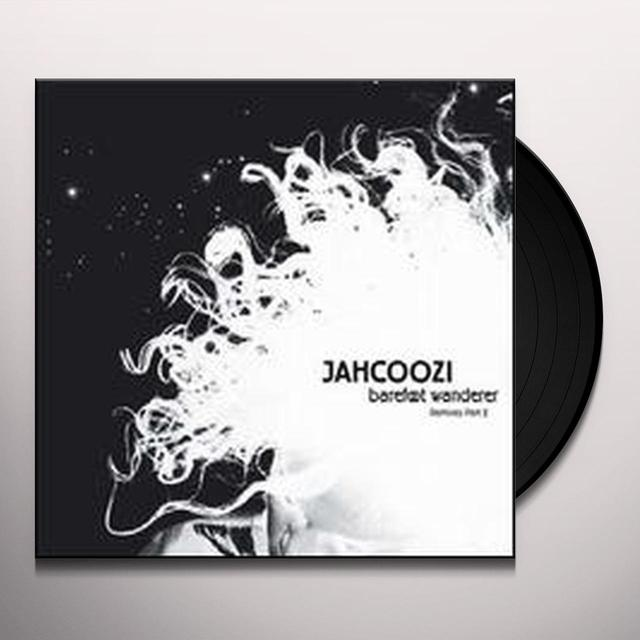Jahcoozi BAREFOOT WANDERER REMIXES 2 (EP) Vinyl Record