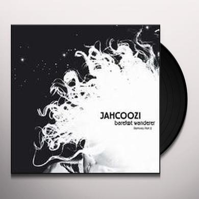 Jahcoozi BAREFOOT WANDERER REMIXES 2 Vinyl Record