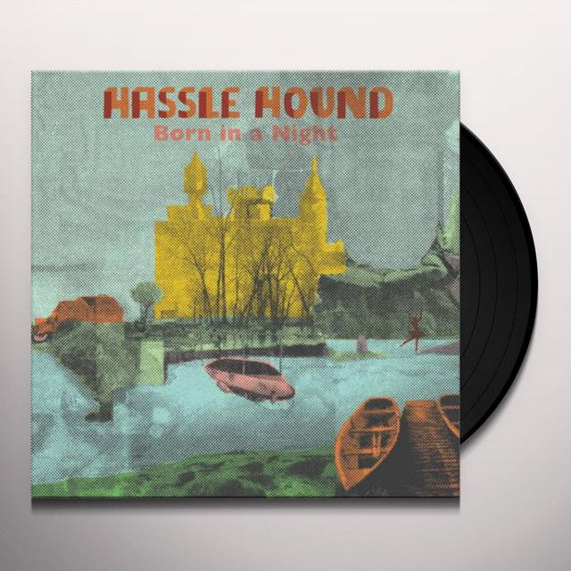 Hassle Hound BORN IN A NIGHT Vinyl Record