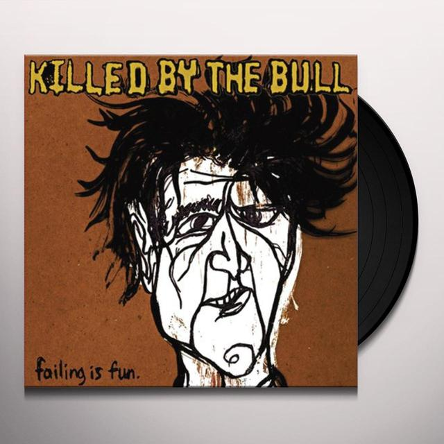 Killed By The Bull FAILING IS FUN Vinyl Record