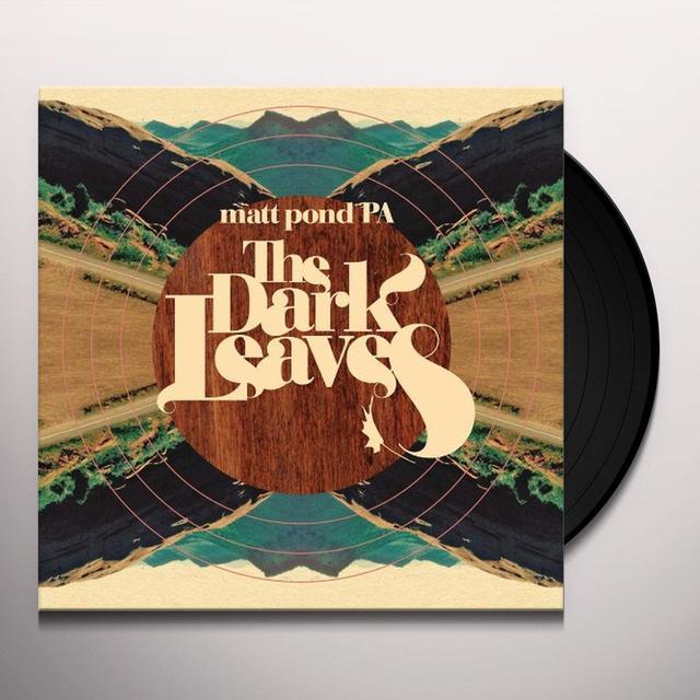 Matt Pond Pa DARK LEAVES (BONUS TRACK) Vinyl Record - Limited Edition, 180 Gram Pressing