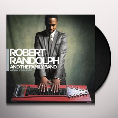 Robert Randolph & Family Band WE WALK THIS ROAD Vinyl Record