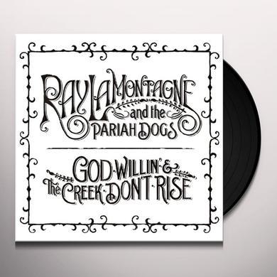 Ray Lamontagne & Pariah Dogs GOD WILLIN & THE CREEK DON'T RISE Vinyl Record - 180 Gram Pressing