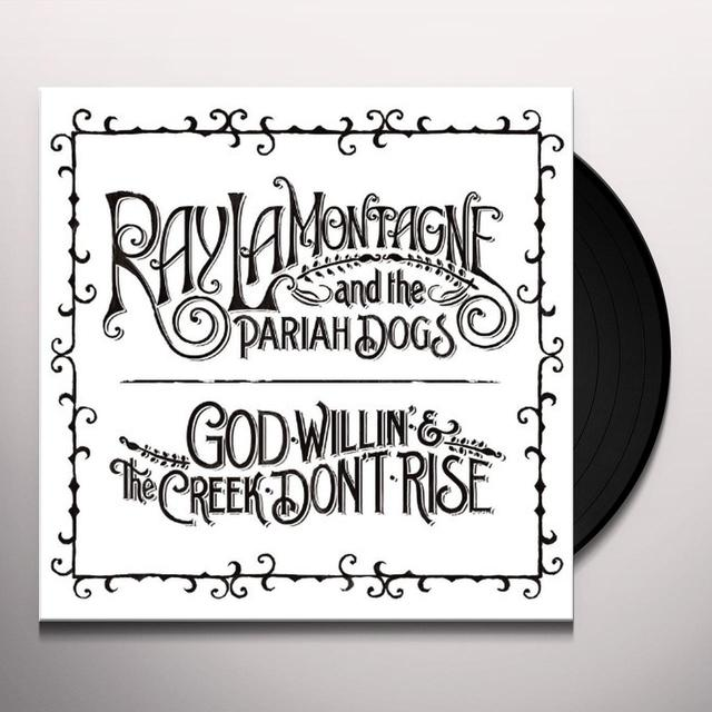 Ray Lamontagne & Pariah Dogs GOD WILLIN & THE CREEK DON'T RISE Vinyl Record - 180 Gram Pressing