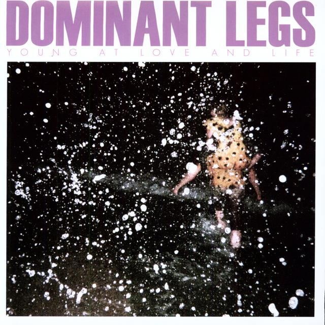 Dominant Legs YOUNG AT LOVE AND LIFE Vinyl Record
