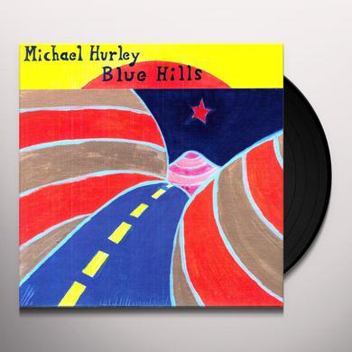 Michael Hurley BLUE HILLS Vinyl Record