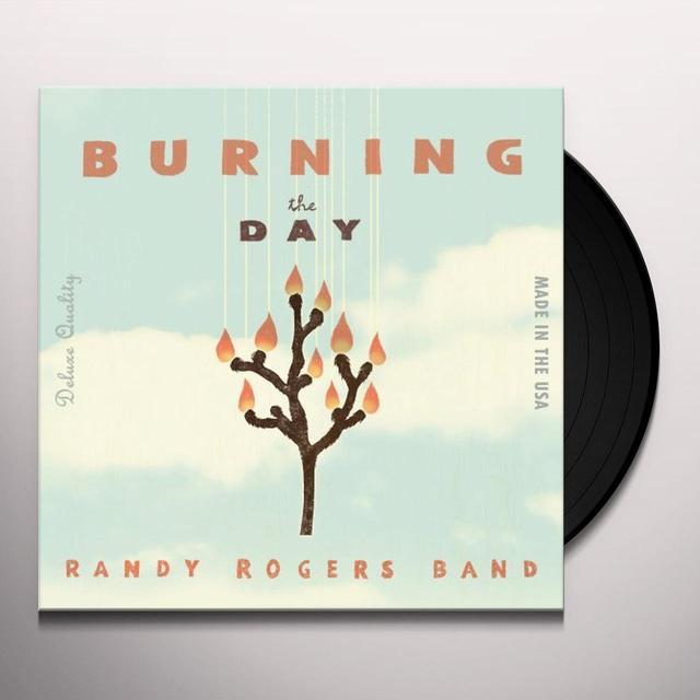 Randy Rogers BURNING THE DAY Vinyl Record