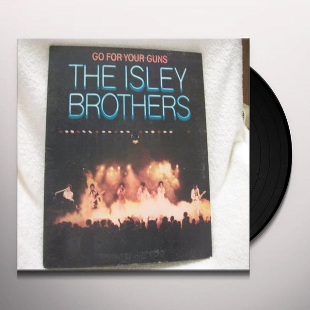 The Isley Brothers GO FOR YOUR GUNS Vinyl Record