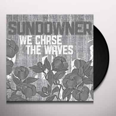 Sundowner WE CHASE THE WAVES Vinyl Record