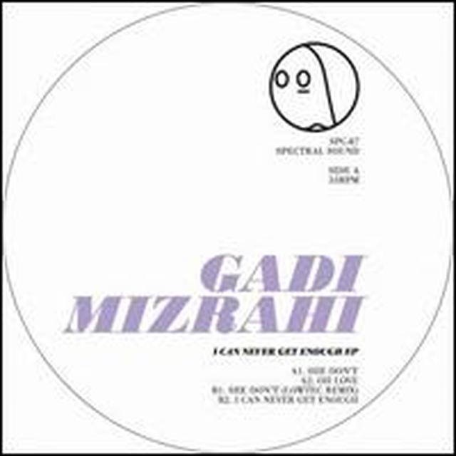 Gadi Mizrahi I CAN NEVER GET ENOUGH EP Vinyl Record