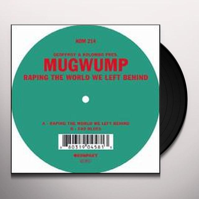 Geoffroy & Kolombo Pres Mugwump RAPING THE WORLD WE LEFT BEHIND Vinyl Record