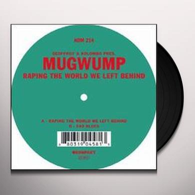 Geoffroy & Kolombo Pres Mugwump RAPING THE WORLD WE LEFT BEHIND Vinyl Record