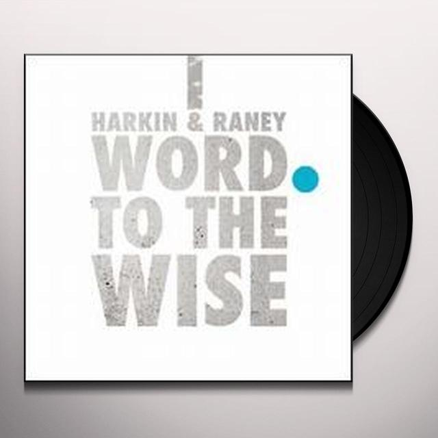 Harkin & Raney WORD TO THE WISE Vinyl Record
