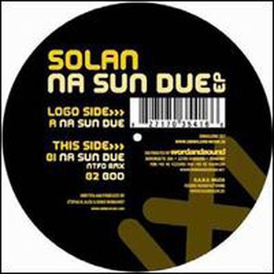 Solan NA SUN DUE Vinyl Record