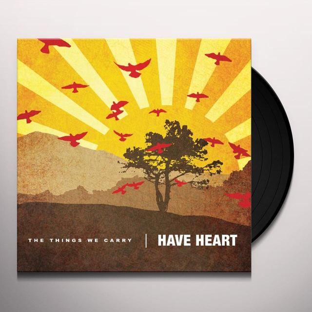 Have Heart THINGS WE CARRY Vinyl Record