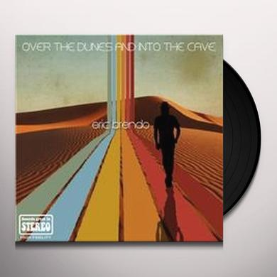 Eric Brendo OVER THE DUNES & INTO THE CAVE Vinyl Record