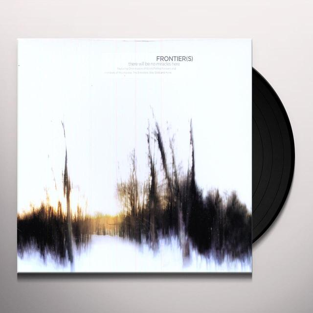 Frontier(S) THERE WILL BE NO MIRACLES HERE Vinyl Record