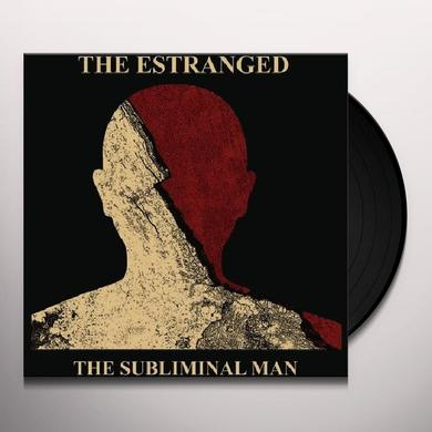 Estranged SUBLIMINAL MAN Vinyl Record