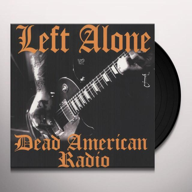 Left Alone DEAD AMERICAN RADIO Vinyl Record