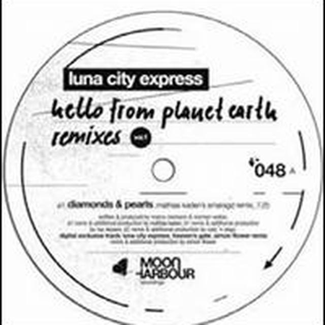 Luna City Express HELLO FROM PLANET EARTH REMIXES 1 Vinyl Record