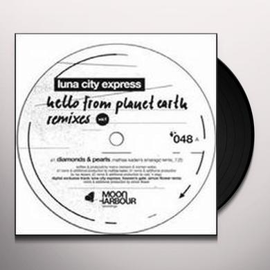 Luna City Express HELLO FROM PLANET EARTH REMIXES 1 (EP) Vinyl Record