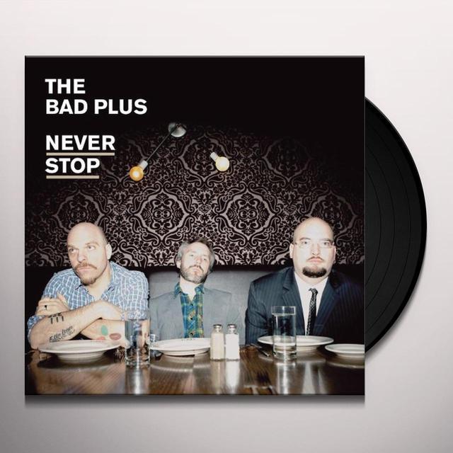 Bad Plus NEVER STOP Vinyl Record