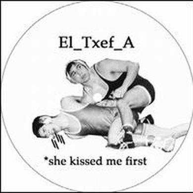 El-Txef-A SHE KISSED ME FIRST Vinyl Record