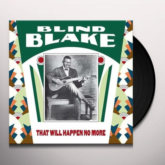 Blind Blake THAT WILL HAPPEN NO MORE Vinyl Record