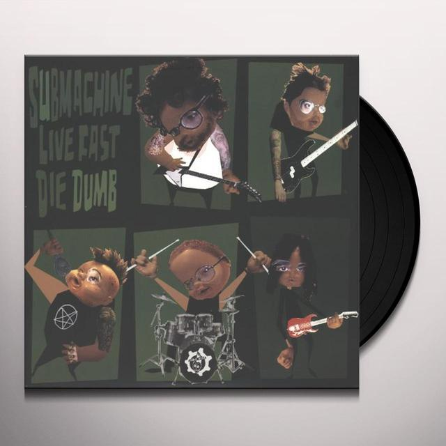 Submachine LIVE FAST DIE DUMB Vinyl Record